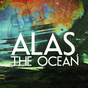 ALAS,THE OCEAN – The Debut Album…