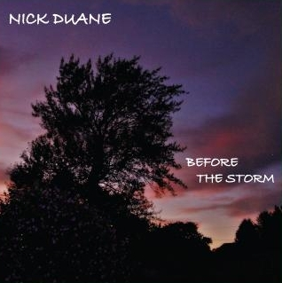 "Nick Duane: ""Before The Storm"""