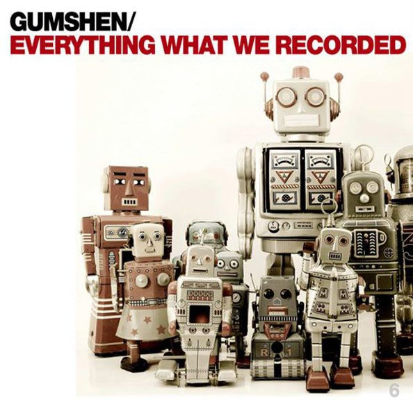 "GUMSHEN: ""Everything What We Recorded"""