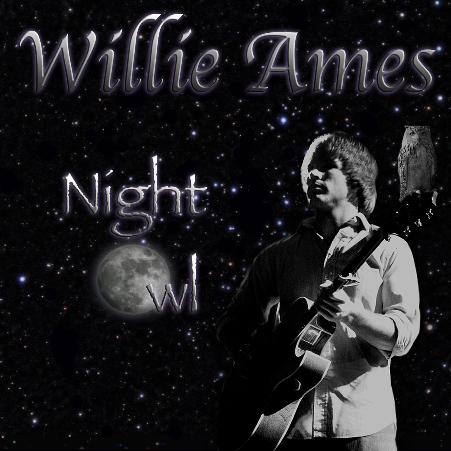 "WILLIE AMES: ""Night Owl"""