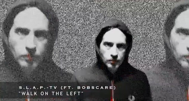 """S.L.a.P.-TV (ft. Bobscare): """"Walk on the Left"""" (EXPLICIT MATERIAL)"""