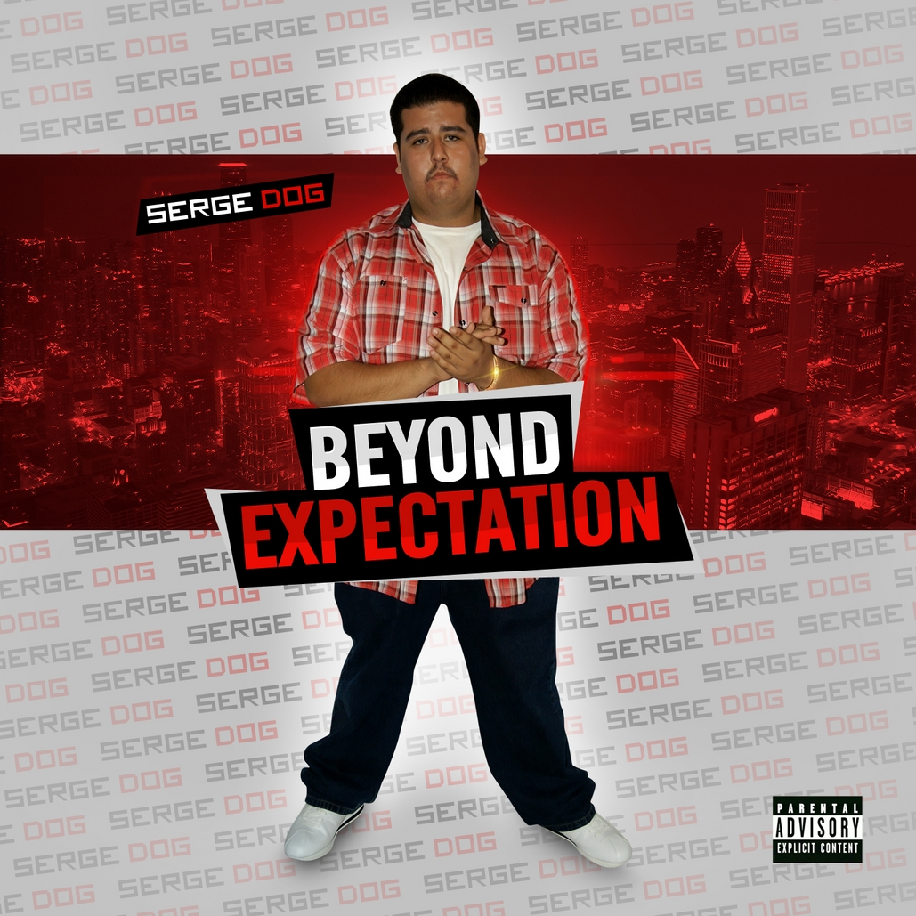 "SERGE DOG: ""Beyond Expectation"" The Chicano Rapper From Arizona!"