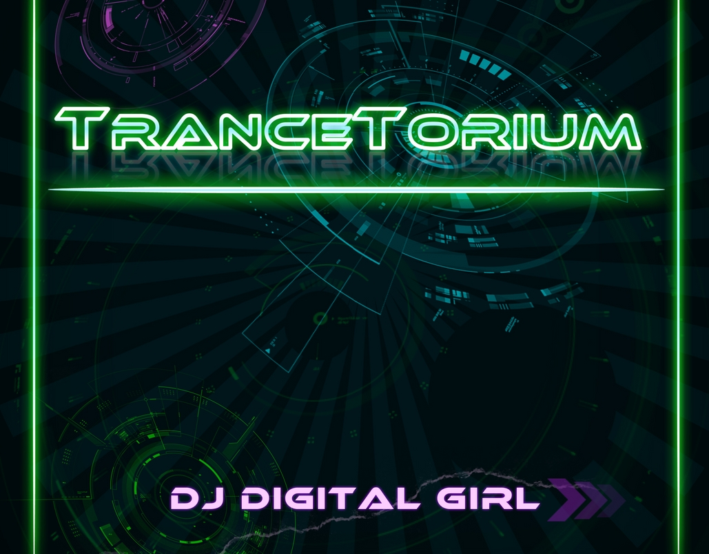 "DJ DIGITAL GIRL: ""TranceTorium"" Electronic Dance Music Album"