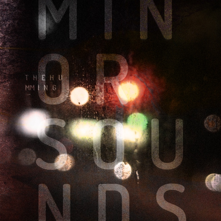 """MINOR SOUNDS: """"The Humming"""" Sounds That Inspire Emotion And Thought"""