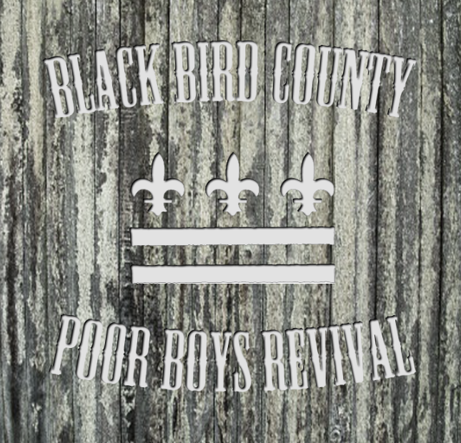 "BLACK BIRD COUNTY: ""Poor Boys Revival"" Album"