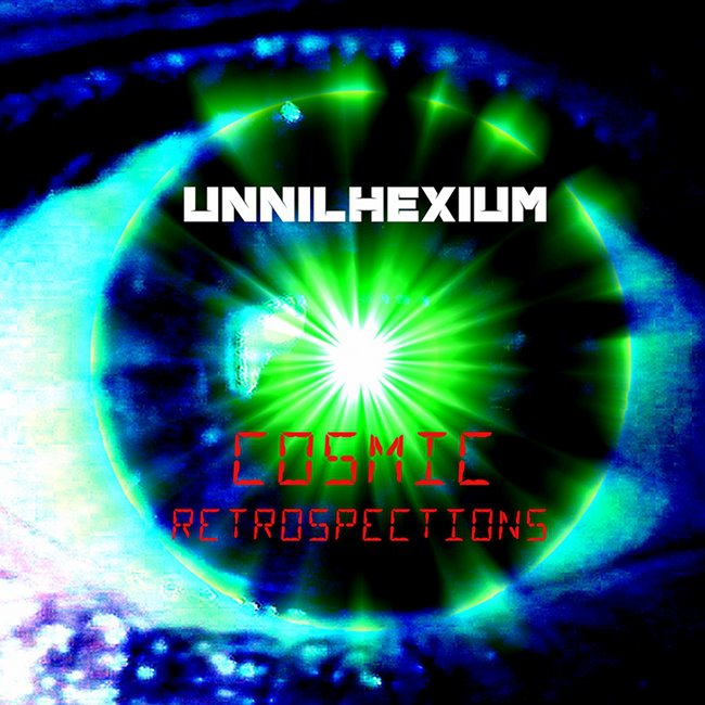 "Unnilhexium: ""Cosmic Retrospections"" Phenomenal And Sometimes Weird."