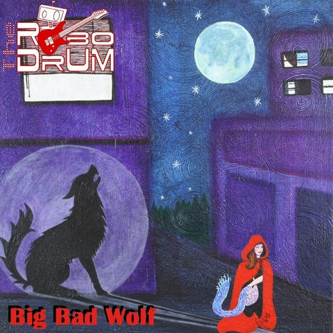 "THE ROBODRUM: ""Big Bad Wolf"" A Rich Combination Of Rock And Big-Bang Rhythms"