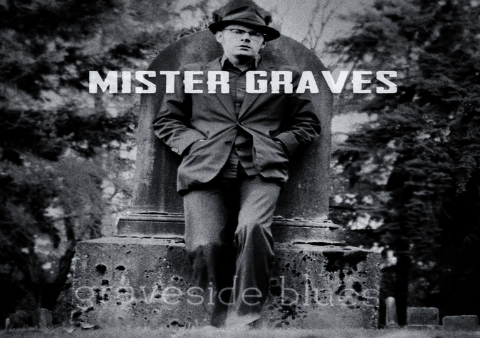 """Mister Graves: """"Graveyard Blues"""" -Blues Songs About Death And Murder"""