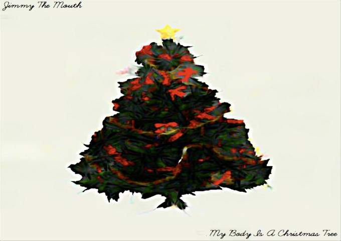 "Jimmy The Mouth: ""My Body Is A Christmas Tree"" – Earthy and Idiosyncratic"