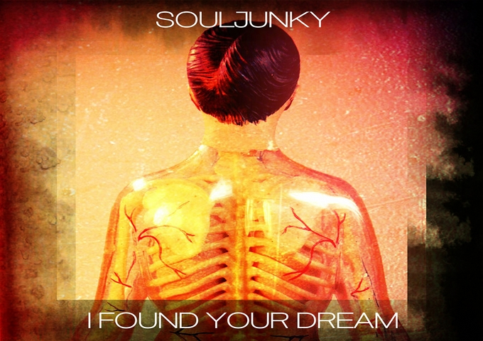 "SoulJunky: ""I Found Your Dream"" A Deeply-Charged, Emotional Explosion"