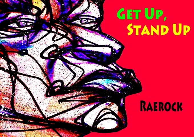 "RAEROCK Infuses MARLEY Classic ""Get Up, Stand Up (Free The People)"""