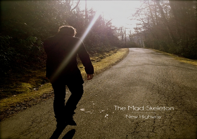 """The Mad Skeleton: """"New Highway"""" – Moody, Rootsy Blue And Earthy"""