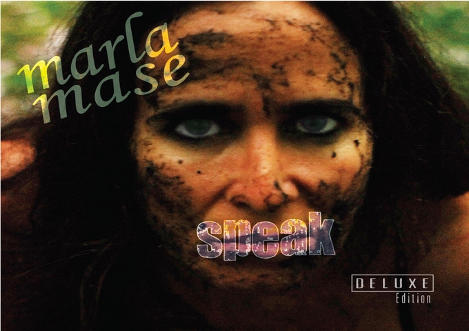 """Marla Mase: """"Speak"""" Deluxe Edition – As Much A Theater Piece As It Is A Rock Album!"""