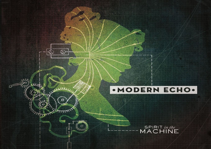 """Modern Echo: """"Spirit In The Machine,"""" A Flawless And Addictive Piece Of Work!"""