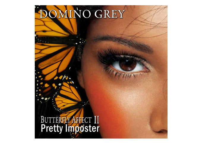 "DOMINO GREY: ""Butterfly Affect II Pretty Imposter,"" Creative Nourishment For The Mind!"