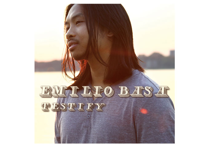 "EMILIO BASA: ""Testify,"" A Sonic Fruit To Be Savored!"
