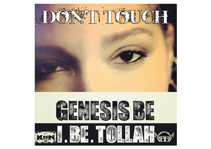 "Genesis Be & I.Be.Tollah: Raunchy And Risquè On The Single ""Don't Touch"""