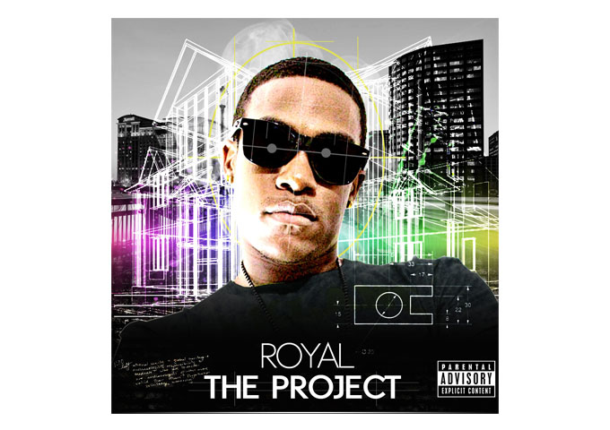 "ROYAL Drops ""The Project"", Album Out On iTunes Now!"