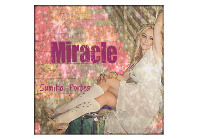 "Sumika Forbes: ""Miracle"" Pop-Dance Beats And Inspirational Lyrics!"