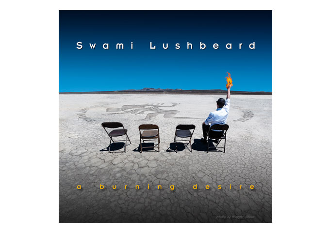 """Swami Lushbeard: """"A Burning Desire"""", Making Great Rock n' Roll On Their Own Terms!"""