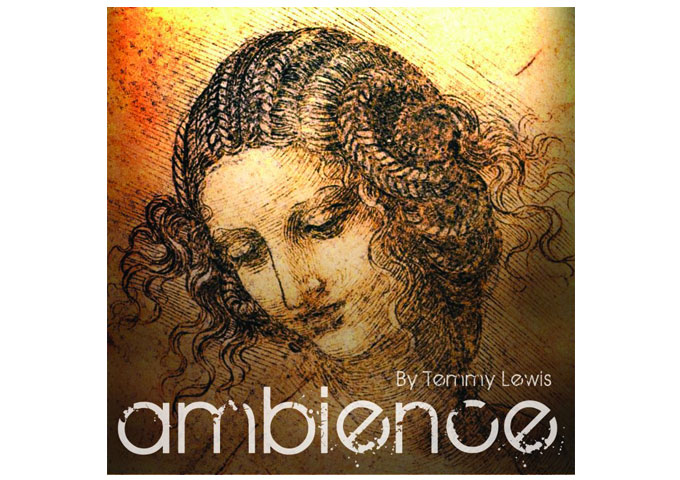 "Temmy Lewis: ""Ambience""  The Sweet Sound Of Relaxation!"