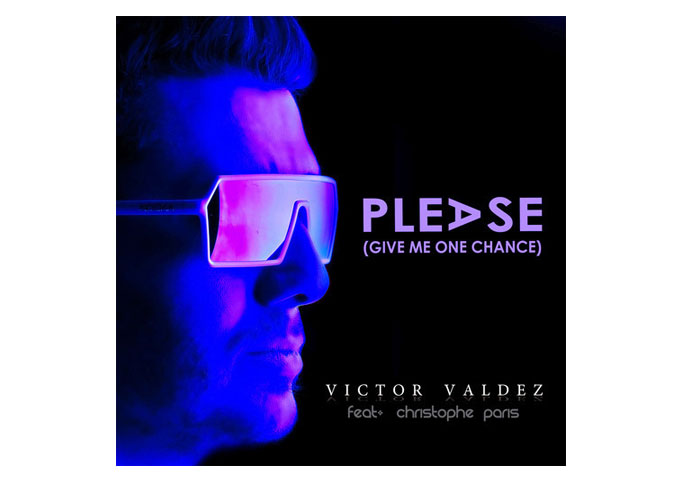 "Victor Valdez: ""Please (Give Me One More Chance)"" For Dance-Floor Fanatics!"