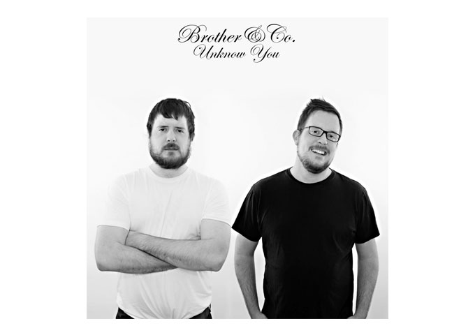 """Brother & Co. Deliver An Incomparable Experience On """"Unknow You"""""""
