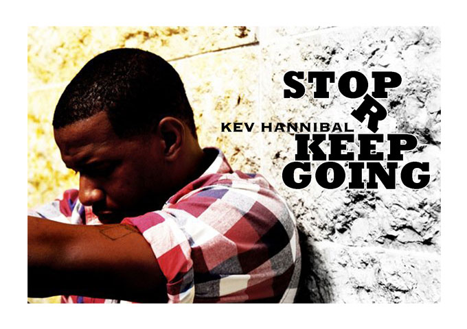 """Handitover Entertainment Presents KEV HANNIBAL – """"STOP OR KEEP GOING"""""""