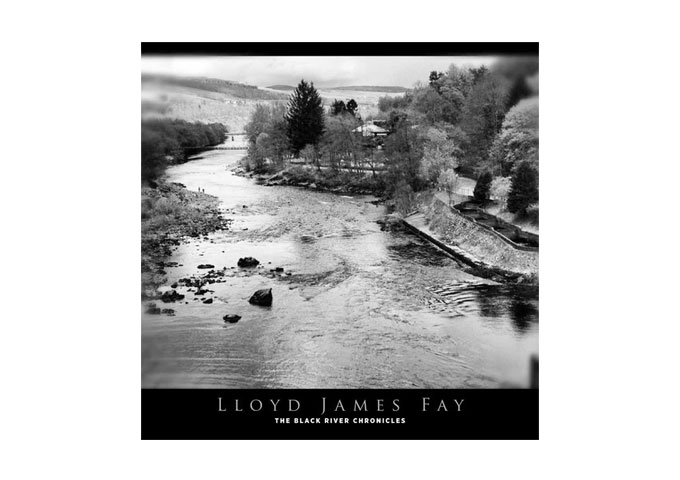 "Lloyd James Fay: ""The Black River Chronicles"" An Introspective Voyage Of Immense Proportions"