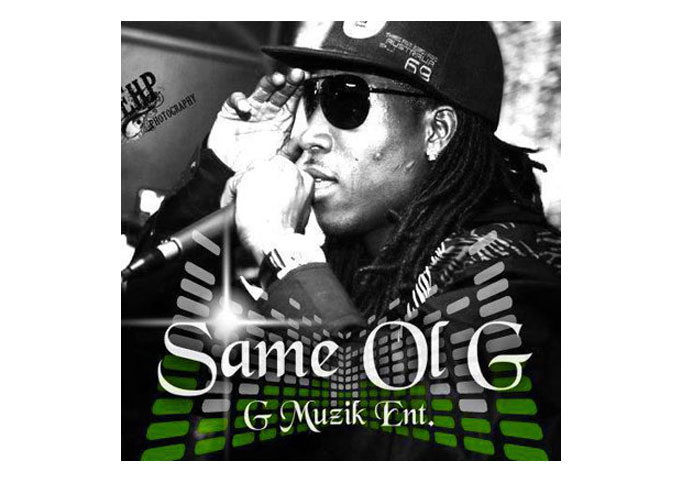 The Definition Of SAME OL G And G Muzik Entertainment!