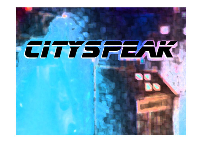 CITYSPEAK Forges Its Path Through The Jungle Of Electronica