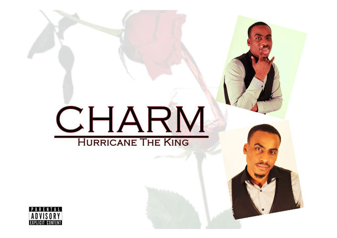 Hurricane The King: CHARM Overflows With Metaphors, Punchlines and Tons Of Sick Flows!