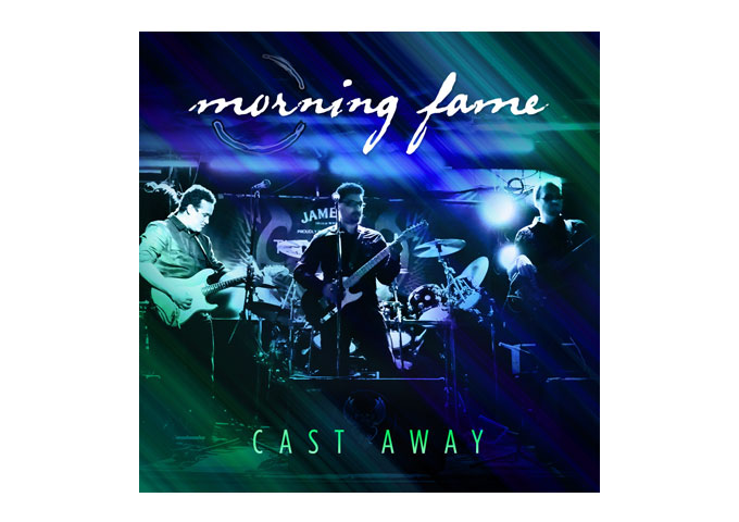 "Morning Fame:""Cast Away"" Delivers Blistering Energy And Melodic Cohesiveness"