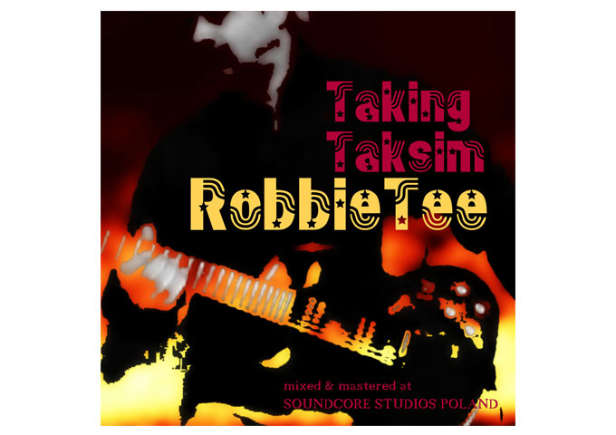 """ROBBIE TEE: """"Taking Taksim"""" Moves To Protests, Guitars and Eurodance!"""