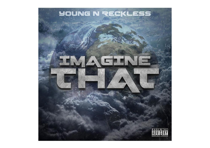 "Young N Reckless Create Their Definite Hiphop Flavor With ""Imagine That"""