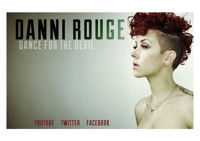 "DANNI ROUGE: ""Dance For The Devil"" Deserves To Be A Massive, Worldwide Success!"