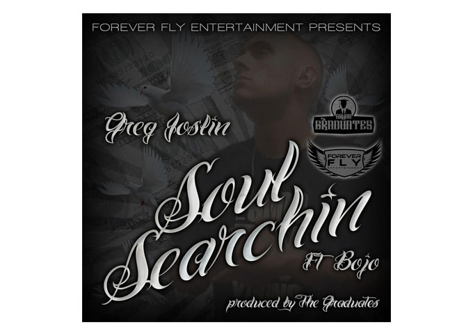 "Greg Joslin: ""Soul Searchin"" ft. Bojo Is A Gleaming Rap Gem!"