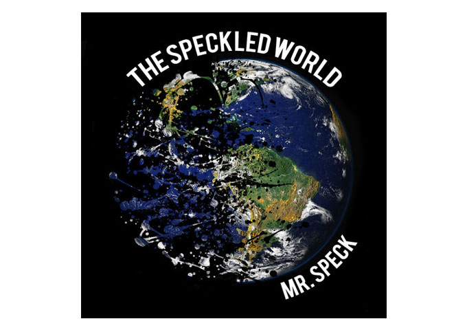 """Mr. Speck: """"The Speckled World EP"""" Electronic Music That Challenges The Ear"""
