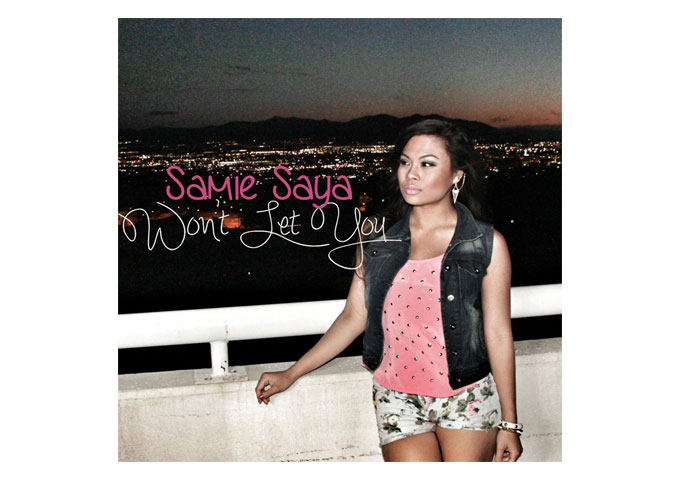 "Samie Saya: ""Won't Let You"" Pop/R&B Perfection at its Finest!"
