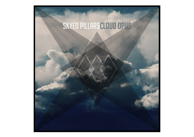 "Skyed Pillars: ""Cloud Opus"" Continues Opening New Soundscapes"
