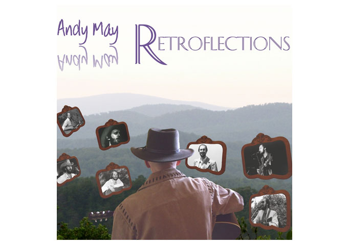 "Andy May: ""Retroflections"" Great Vocals, Savvy Production and Earthy Guitar Work"