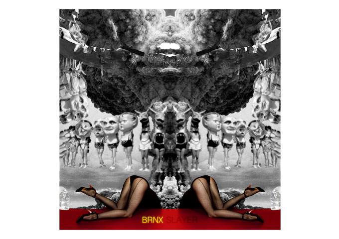 "BRNX: ""Slayer""  If You Have A Taste For Infectious Electro!"