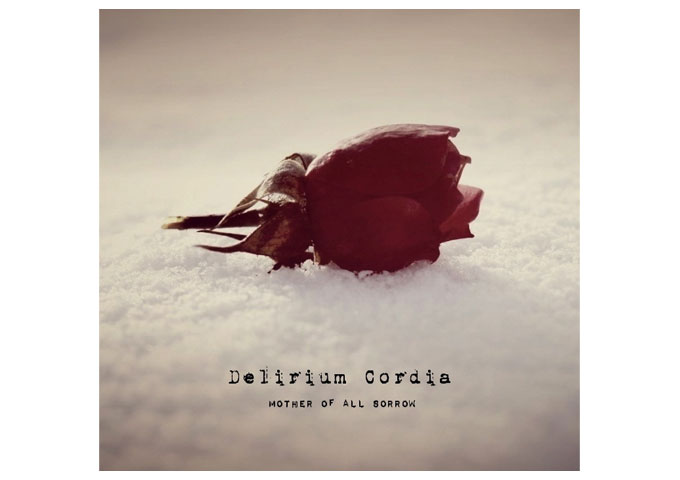 "Delirium Cordia: ""Mother Of All Sorrow"" – Both Aggressive and Soothing!"