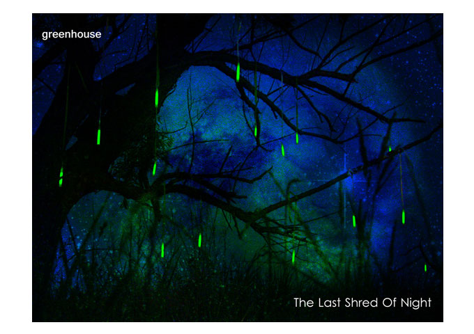 "Greenhouse: ""The Last Shred of Night"" Specialists in Transcendental Soundscapes"