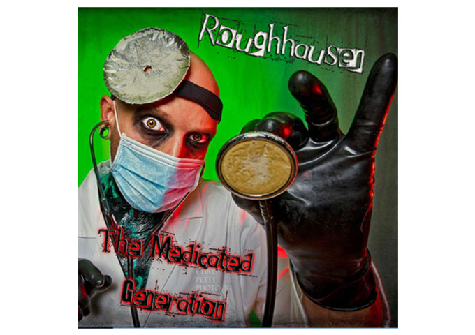 "Roughhausen: ""The Medicated Generation"" A Hardcore Revelation For The Ear!"