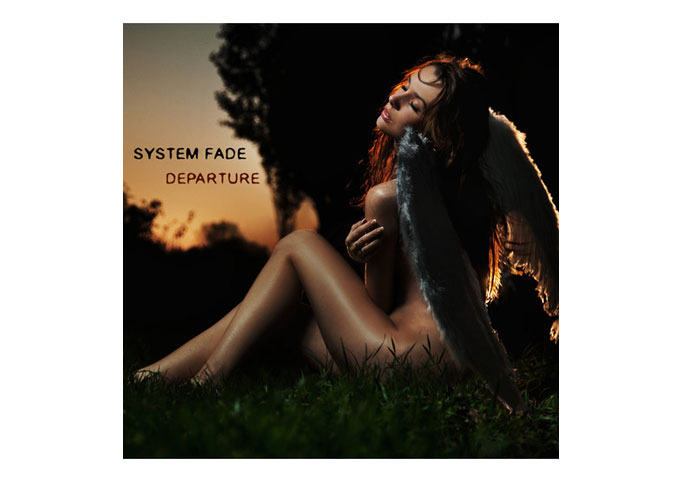 "System Fade: ""Departure"" An Extraordinary Blend of Diverse Elements"