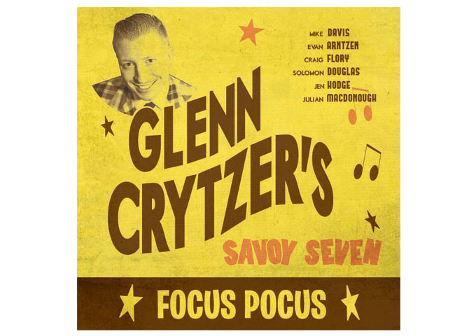 "GLENN CRYTZER'S SAVOY SEVEN Is Outrageously Awesome on ""FOCUS POCUS""!"