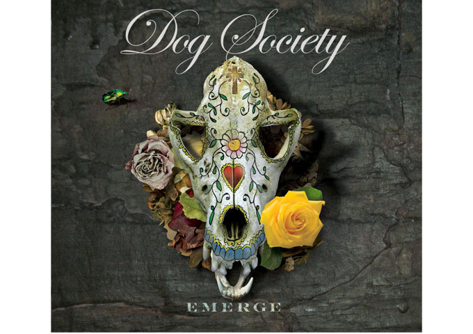 "Dog Society: ""EMERGE"" Sheer Rock Muscle to Pop and Psychedelic Fare!"