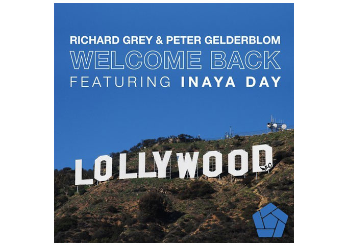 """Welcome Back"": Richard Grey and Peter Gelderblom ft. Inaya Day Turn Disco Into House!"