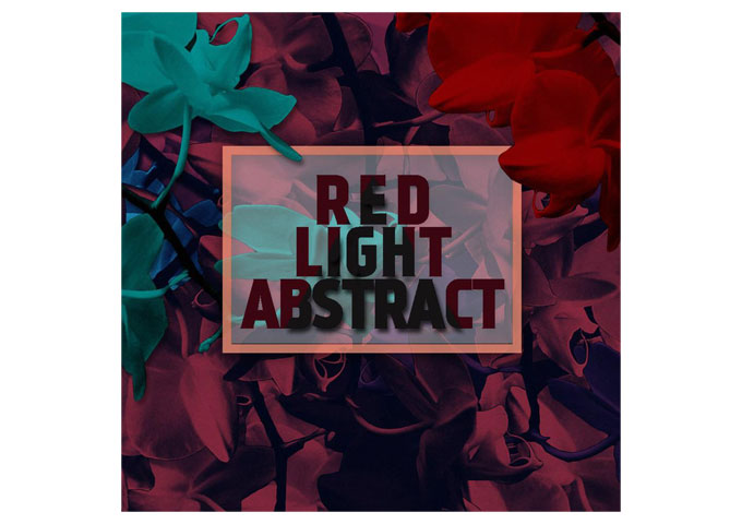 Red Light Abstract Have Made a Vivid and Diverse Rock Soundscape